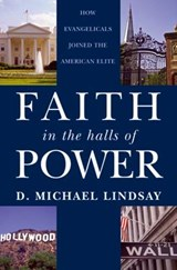 Faith in the Halls of Power | D. Michael Lindsay |