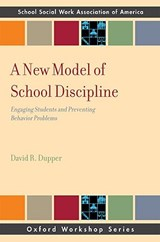 A New Model of School Discipline | David R. Dupper |