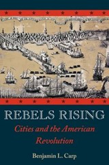 Rebels Rising | Benjamin L. Carp |