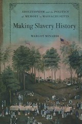 Making Slavery History | Margot Minardi |