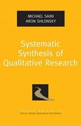 Systematic Synthesis of Qualitative Research | Saini, Michael ; Shlonsky, Aron |