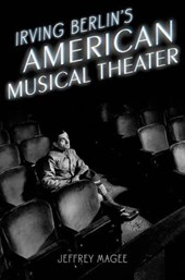Irving Berlin's American Musical Theater | Jeffrey Magee |