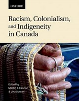 Racism, Colonialism, and Indigeneity in Canada | auteur onbekend |