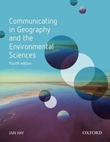 Communicating in Geography and the Environmental Sciences | Iain Hay |