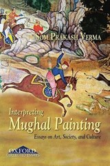 Interpreting Mughal Painting | Som Prakash Verma |