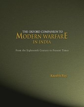 The Oxford Companion to Modern Warfare in India