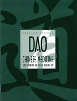Dao of Chinese Medicine | Donald Edward Kendall |