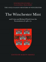 The Winchester Mint and Coins and Related Finds from the Excavations of 1961-71 | Martin Biddle |