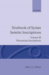 Textbook of Syrian Semitic Inscriptions, Vol.3, Phoenician Inscriptions | John C. Gibson |