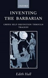 Inventing the Barbarian | Edith Hall |