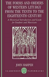 The Forms and Orders of Western Liturgy from the Tenth to the Eighteenth Century