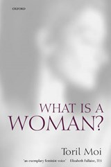 What Is a Woman? | Toril Moi |