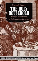 The Holy Household | Lyndal Roper |