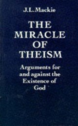 Miracle of Theism | J L Mackie |