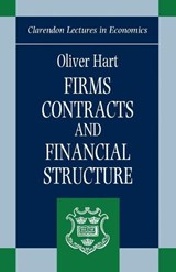 Firms, Contracts, and Financial Structure | Oliver (professor Of Economics, Professor of Economics, Harvard University) Hart |
