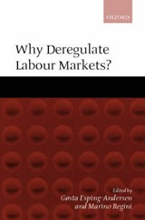 Why Deregulate Labour Markets? | Gosta Esping-Andersen |