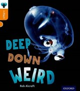 Oxford Reading Tree Infact: Level 6: Deep Down Weird | Rob Alcraft |