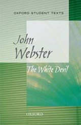 Oxford Student Texts: The White Devil | John Webster |