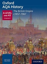 Oxford AQA History for A Level: The British Empire c1857-196 | Sally Waller |
