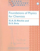 Foundations of Physics for Chemists | Ritchie, G. A. D. ; Sivia, D. S. |
