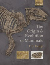 Origin and Evolution of Mammals | Tom Kemp |