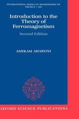 Introduction to the Theory of Ferromagnetism | Amikam Aharoni |