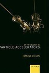 An Introduction to Particle Accelerators | E. J. N. Wilson |