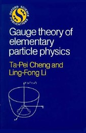 Gauge Theory of Elementary Particle Physics | Cheng, Ta-Pei ; Li, Ling-Fong |