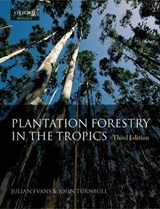 Plantation Forestry in the Tropics | Evans, Julian ; Turnball, John W. |