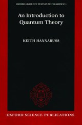 Introduction to Quantum Theory | Keith Hannabuss |