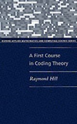 First Course in Coding Theory | Raymond Hill |