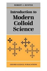 Introduction to Modern Colloid Science | Robert J. Hunter |