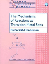 The Mechanisms of Reactions at Transition Metal Sites | Richard A. (principal Scientific Officer, Afrc Institute of Plant Science Research, Nitrogen Fixation Laboratory, University of Sussex) Henderson |