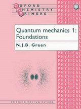 Quantum Mechanics 1 | Nick J B Green |
