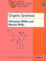 Organic Synthesis | Christine L. (reader In Chemistry, Reader in Chemistry, University of Bristol) Willis ; Martin (reader in Organic Chemistry, Reader in Organic Chemistry, University of Warwick) Wills |