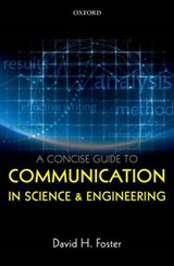 A Concise Guide to Communication in Science and Engineering | David H. Foster |