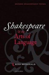 Shakespeare and the Arts of Language | Russ McDonald |