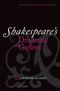 Shakespeare's Dramatic Genres   Lawrence (professor Of English, Professor of English, Princeton University) Danson  