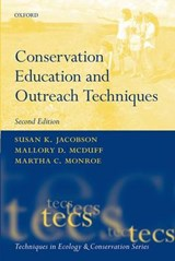 Conservation Education and Outreach Techniques | Susan K. Jacobson; Mallory D. McDuff; Martha C. Monroe |