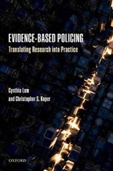 Evidence-Based Policing | Lum, Cynthia ; Koper, Christopher S. |