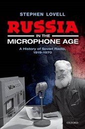 Russia in the Microphone Age | Stephen Lovell |