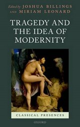 Tragedy and the Idea of Modernity | Joshua Billings |