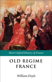 Old Regime France | William Doyle |