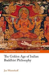 The Golden Age of Indian Buddhist Philosophy in the First Millennium Ce | Jan Westerhoff |