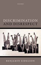 Discrimination and Disrespect | Benjamin Eidelson |