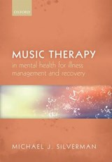 Music therapy in mental health for illness management and recovery | Michael J. Silverman |