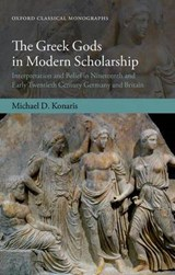 The Greek Gods in Modern Scholarship | Michael D. Konaris |