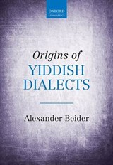 Origins of Yiddish Dialects | Alexander Beider |