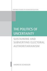 The Politics of Uncertainty | Andreas Schedler |