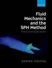 Fluid Mechanics and the SPH Method